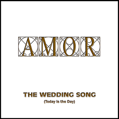 AMOR - The Wedding Song (Today is the Day)